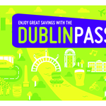DUBLIN PASS RELAUNCHED AS IRISH TOURISM BOOMS